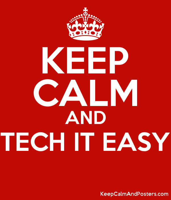 keep calm and tech it easy
